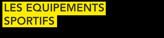 EQUIPEMENTSSPORTIFS